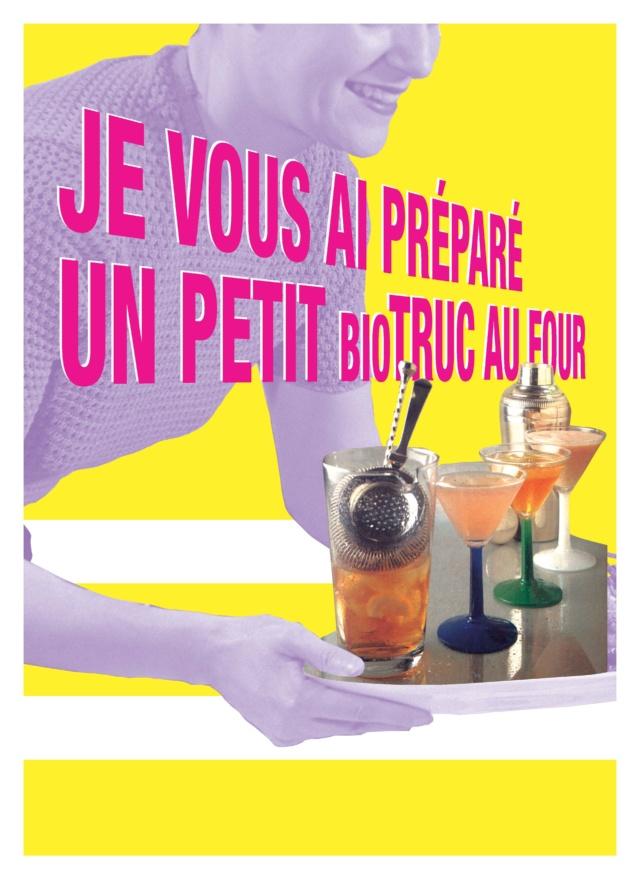 affiche de la pièce de théâtre intitulée «Je vous ai préparé une petit biotruc au four»