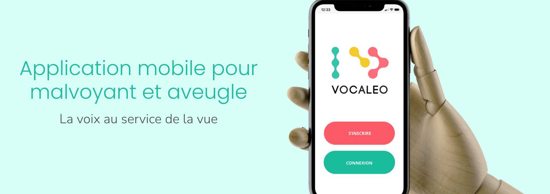 Vocaleo: une application mobile pour malvoyant et aveugle.